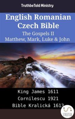 Parallel Bible Halseth English: English Romanian Czech Bible - The Gospels II - Matthew, Mark, Luke & John, Truthbetold Ministry