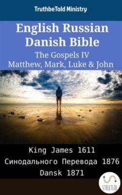 Parallel Bible Halseth English: English Russian Danish Bible - The Gospels IV - Matthew, Mark, Luke & John, Truthbetold Ministry