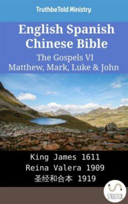 Parallel Bible Halseth English: English Spanish Chinese Bible - The Gospels II - Matthew, Mark, Luke & John, Truthbetold Ministry