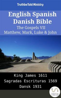 Parallel Bible Halseth English: English Spanish Danish Bible - The Gospels VII - Matthew, Mark, Luke & John, Truthbetold Ministry