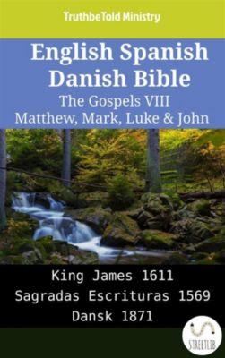 Parallel Bible Halseth English: English Spanish Danish Bible - The Gospels VIII - Matthew, Mark, Luke & John, Truthbetold Ministry