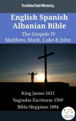 Parallel Bible Halseth English: English Spanish Albanian Bible - The Gospels IV - Matthew, Mark, Luke & John, Truthbetold Ministry