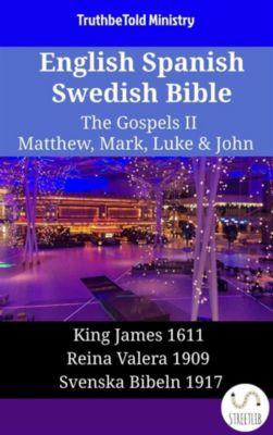 Parallel Bible Halseth English: English Spanish Swedish Bible - The Gospels II - Matthew, Mark, Luke & John, Truthbetold Ministry