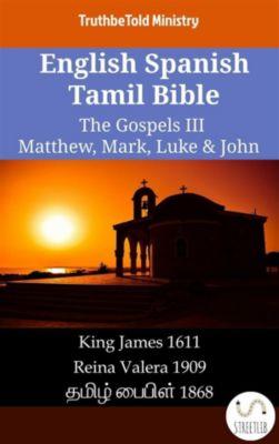 Parallel Bible Halseth English: English Spanish Tamil Bible - The Gospels III - Matthew, Mark, Luke & John, Truthbetold Ministry