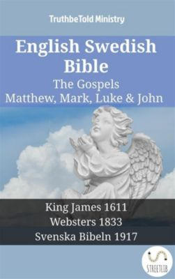 Parallel Bible Halseth English: English Swedish Bible - The Gospels - Matthew, Mark, Luke & John, Truthbetold Ministry