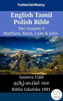 Parallel Bible Halseth English: English Tamil Polish Bible - The Gospels V - Matthew, Mark, Luke & John, Truthbetold Ministry