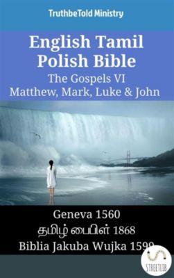 Parallel Bible Halseth English: English Tamil Polish Bible - The Gospels VI - Matthew, Mark, Luke & John, Truthbetold Ministry