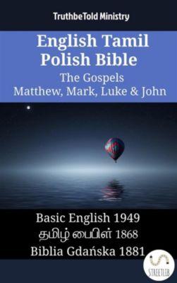 Parallel Bible Halseth English: English Tamil Polish Bible - The Gospels - Matthew, Mark, Luke & John, Truthbetold Ministry