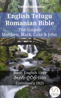 Parallel Bible Halseth English: English Telugu Romanian Bible - The Gospels - Matthew, Mark, Luke & John, Truthbetold Ministry