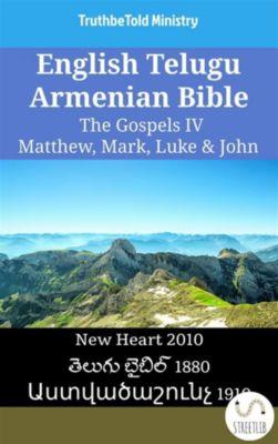 Parallel Bible Halseth English: English Telugu Armenian Bible - The Gospels IV - Matthew, Mark, Luke & John, Truthbetold Ministry, Bible Society Armenia
