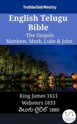 Parallel Bible Halseth English: English Telugu Bible - The Gospels - Matthew, Mark, Luke & John, Truthbetold Ministry