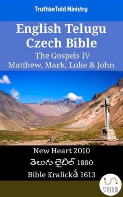 Parallel Bible Halseth English: English Telugu Czech Bible - The Gospels IV - Matthew, Mark, Luke & John, Truthbetold Ministry