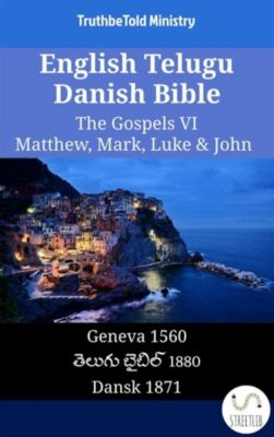 Parallel Bible Halseth English: English Telugu Danish Bible - The Gospels VI - Matthew, Mark, Luke & John, Truthbetold Ministry