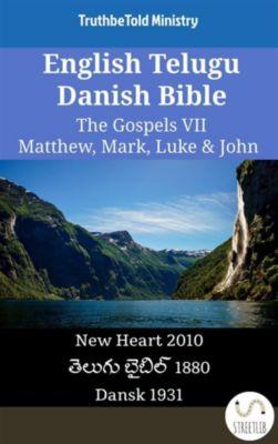 Parallel Bible Halseth English: English Telugu Danish Bible - The Gospels VII - Matthew, Mark, Luke & John, Truthbetold Ministry