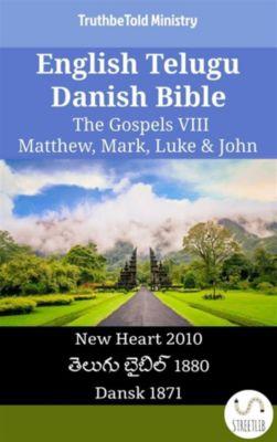 Parallel Bible Halseth English: English Telugu Danish Bible - The Gospels VIII - Matthew, Mark, Luke & John, Truthbetold Ministry