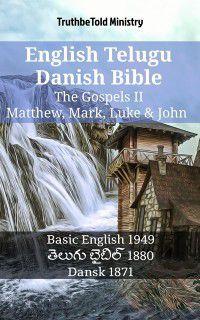 Parallel Bible Halseth English: English Telugu Danish Bible - The Gospels II - Matthew, Mark, Luke & John, Truthbetold Ministry