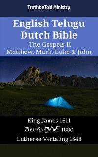 Parallel Bible Halseth English: English Telugu Dutch Bible - The Gospels II - Matthew, Mark, Luke & John, TruthBeTold Ministry