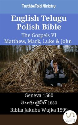 Parallel Bible Halseth English: English Telugu Polish Bible - The Gospels VI - Matthew, Mark, Luke & John, Truthbetold Ministry