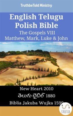 Parallel Bible Halseth English: English Telugu Polish Bible - The Gospels VIII - Matthew, Mark, Luke & John, Truthbetold Ministry