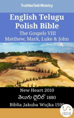 Parallel Bible Halseth English: English Telugu Polish Bible - The Gospels VIII - Matthew, Mark, Luke & John, Truthbetold Ministry