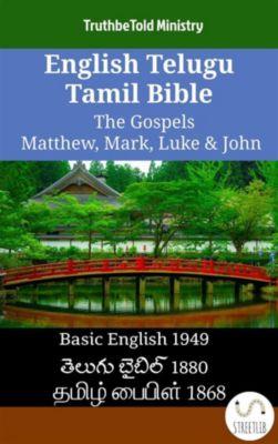 Parallel Bible Halseth English: English Telugu Tamil Bible - The Gospels - Matthew, Mark, Luke & John, Truthbetold Ministry