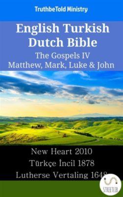 Parallel Bible Halseth English: English Turkish Dutch Bible - The Gospels IV - Matthew, Mark, Luke & John, Truthbetold Ministry