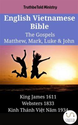 Parallel Bible Halseth English: English Vietnamese Bible - The Gospels - Matthew, Mark, Luke & John, Truthbetold Ministry