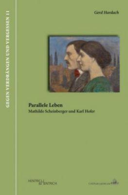 Parallele Leben. Mathilde Scheinberger und Karl Hofer, Gerd Hardach