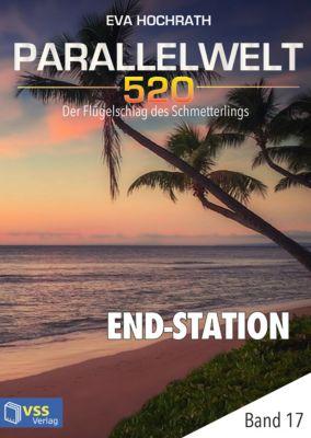 Parallelwelt 520: Parallelwelt 520 - Band 17 - End-Station, Eva Hochrath