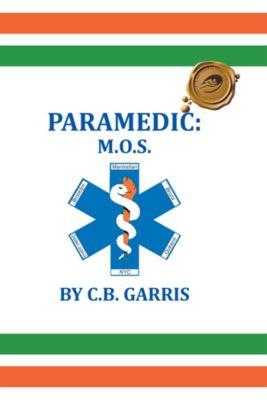 Paramedic: M.O.S., C.B. Garris