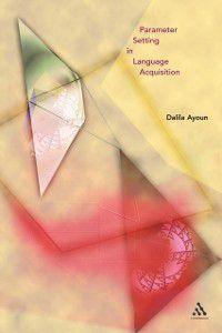 Parameter Setting in Language Acquisition, Dalila Ayoun