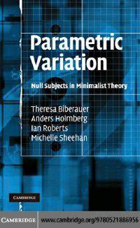 Parametric Variation, Ian Roberts, Theresa Biberauer, Anders Holmberg, Michelle Sheehan