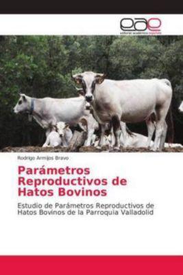 Parámetros Reproductivos de Hatos Bovinos, Rodrigo Armijos Bravo