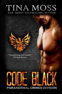 Paranormal Crimes Division: Code Black (Paranormal Crimes Division, #1), Tina Moss