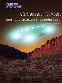 Paranormal Investigations: Aliens, UFOs, and Unexplained Encounters, Dave Kelly, Andrew Coddington