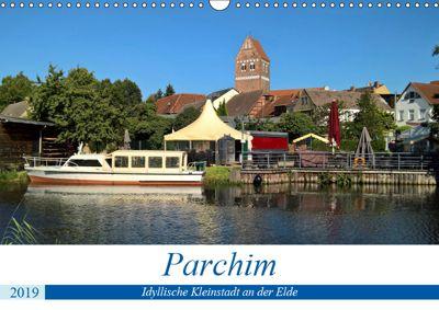 Parchim - Idyllische Kleinstadt an der Elde (Wandkalender 2019 DIN A3 quer), Markus Rein
