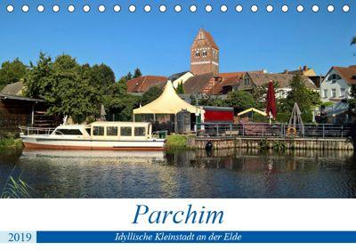 Parchim - Idyllische Kleinstadt an der Elde (Tischkalender 2019 DIN A5 quer), Markus Rein