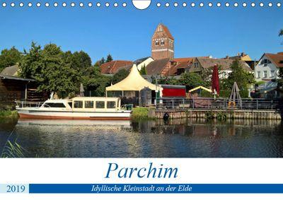 Parchim - Idyllische Kleinstadt an der Elde (Wandkalender 2019 DIN A4 quer), Markus Rein
