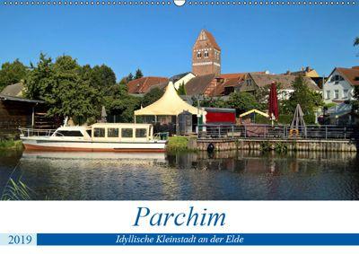 Parchim - Idyllische Kleinstadt an der Elde (Wandkalender 2019 DIN A2 quer), Markus Rein