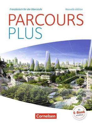 Parcours plus - Nouvelle édition: Lese- und Arbeitsbuch, Markus Buschhaus, Christine Wlasak-Feik, Catherine Mann-Grabowski, Peter Winz