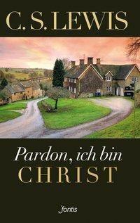 Pardon, ich bin Christ - C. S. Lewis pdf epub
