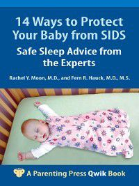 Parenting Press Qwik: 14 Ways to Protect Your Baby from SIDS, Fern R. Hauck, Rachel Y. Moon
