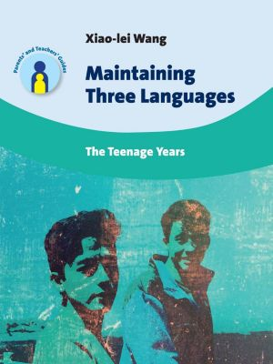 Parents' and Teachers' Guides: Maintaining Three Languages, Xiao-lei Wang