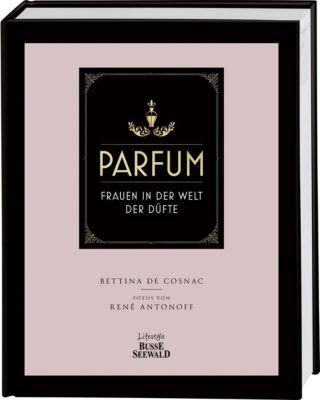 parfum buch von bettina de cosnac portofrei bei. Black Bedroom Furniture Sets. Home Design Ideas
