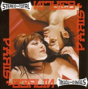 Paris - Berlin, Stereo Total