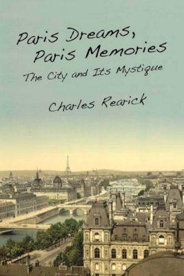 Paris Dreams, Paris Memories, Charles Rearick