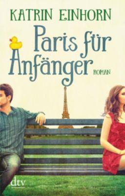 Paris für Anfänger - Katrin Einhorn |