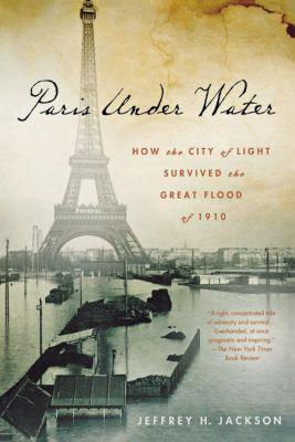 Paris Under Water, Jeffrey H. Jackson