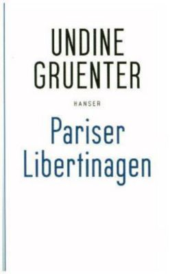 Pariser Libertinagen - Undine Gruenter |