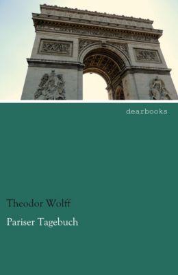 Pariser Tagebuch - Theodor Wolff |
